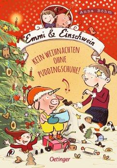 Kein Weihnachten ohne Puddingschuhe! / Emmi & Einschwein Bd.4 - Böhm, Anna