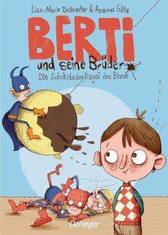 Die Schokoladenkugel des Bösen / Berti und seine Brüder Bd.1 - Dickreiter, Lisa-Marie;Götz, Andreas