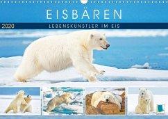 Eisbären: Lebenskünstler im Eis (Wandkalender 2020 DIN A3 quer)