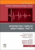 Interpreting Complex Arrhythmias: Part III, an Issue of Cardiac Electrophysiology Clinics, Volume 11-2