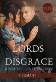 Lords of Disgrace - Junggesellen fürs Leben! (eBook, ePUB)