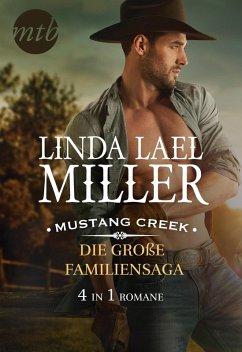 Mustang Creek - die große Familiensaga (4in1) (eBook, ePUB) - Miller, Linda Lael
