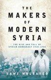 The Makers of Modern Syria (eBook, ePUB)