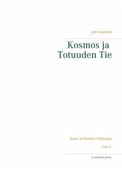 Kosmos ja Totuuden Tie (eBook, ePUB) - Laasonen, Jani