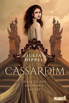 Jenseits der Goldenen Brücke / Cassardim Bd.1 (eBook, ePUB) - Dippel, Julia