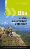 Elba mit dem Mountainbike entdecken 1 - GPS-Trailguide für die schönste Insel der Toskana (eBook, ePUB)