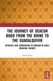 The Journey of Deacon Bodo from the Rhine to the Guadalquivir (eBook, PDF)