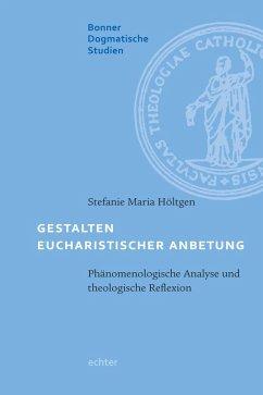 Gestalten eucharistischer Anbetung (eBook, ePUB) - Höltgen, Stefanie Maria