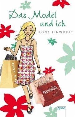 Das Model und ich (Mängelexemplar) - Einwohlt, Ilona