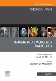 Trauma and Emergency Radiology, an Issue of Radiologic Clinics of North America, Volume 57-4