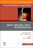 Dental Implants, Part I: Reconstruction, an Issue of Oral and Maxillofacial Surgery Clinics of North America, Volume 31-2
