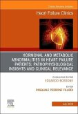 Hormonal and Metabolic Abnormalities in Heart Failure Patients: Pathophysiological Insights and Clinical Relevance, an Issue of Heart Failure Clinics,