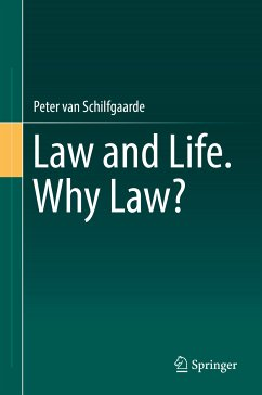 Law and Life. Why Law? (eBook, PDF) - van Schilfgaarde, Peter