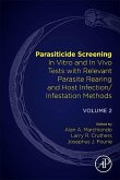 Parasiticide Screening: Volume 2: In Vitro and in Vivo Tests with Relevant Parasite Rearing and Host Infection/Infestation Methods