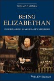 Being Elizabethan (eBook, PDF)