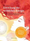 Erweckung der weiblichen Energie (eBook, ePUB)