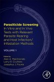 Parasiticide Screening: Volume 1: In Vitro and in Vivo Tests with Relevant Parasite Rearing and Host Infection/Infestation Methods