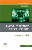 Unanswered Questions in Implant Dentistry, an Issue of Dental Clinics of North America, Volume 63-3
