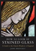 How to Look at Stained Glass (eBook, ePUB)