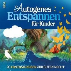 Autogenes Entspannen für Kinder - 20 Fantasiereisen, 2 Audio-CDs - Various