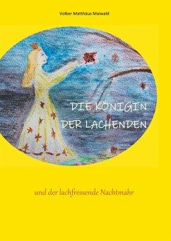 Die Königin der Lachenden und der lachfressende Nachtmahr (eBook, ePUB)