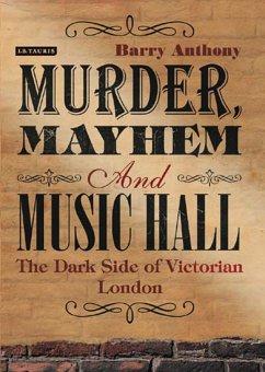 Murder, Mayhem and Music Hall (eBook, PDF) - Anthony, Barry