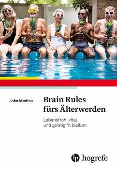 Brain Rules fürs Älterwerden (eBook, PDF) - Medina, John