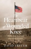 The Heartbeat of Wounded Knee (eBook, ePUB)