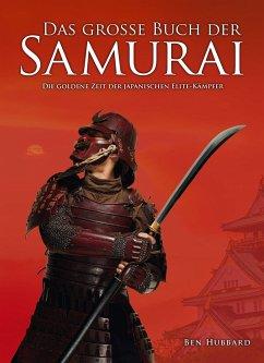 Das große Buch der Samurai - Ben, Hubbard