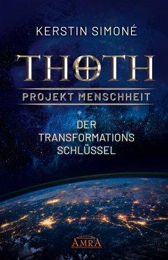 Thoth - Projekt Menschheit: Der Transformationsschlüssel - Simoné, Kerstin