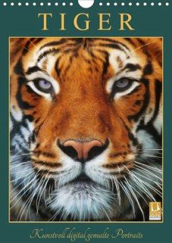 Tiger - Kunstvoll digital gemalte Portraits (Wandkalender 2020 DIN A4 hoch)