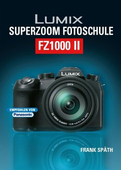 Lumix Superzoom Fotoschule FZ1000 II - Späth, Frank