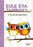 Eule Eva Tagebuch 4 - Kinderbücher ab 6-8 Jahre (Erstleser Mädchen)