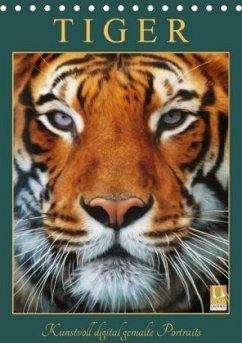 Tiger - Kunstvoll digital gemalte Portraits (Tischkalender 2020 DIN A5 hoch)