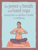 The Power of Breath and Hand Yoga (eBook, ePUB)