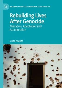 Rebuilding Lives After Genocide (eBook, PDF) - Asquith, Linda