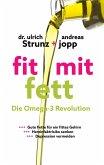 Fit mit Fett: Die Omega-3-Revolution (eBook, ePUB)
