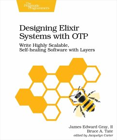 Designing Elixir Systems With OTP - Gray, II James Edward