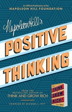 Napoleon Hill's Positive Thinking: 10 Steps to Health, Wealth, and Success - Hill, Napoleon