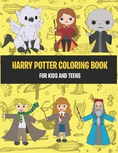 Harry Potter Coloring Book for Kids and Teens: Enjoy the Character Colouring Book of Your Favorite Hogwarts Heros - Daniels, Lynn A.
