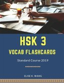 Hsk 3 Vocab Flashcards Standard Course 2019: Hsk Practice New Test Preparation for Level 1-3. Full Vocabulary Flash Cards Cover 300 Mandarin Chinese W