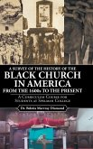 A Survey of the History of the Black Church in America from the 1600s to Present