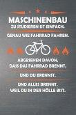 Maschinenbau Zu Studieren Ist Einfach, Genau Wie Fahrrad Fahren. Abgesehen Davon, Dass Das Fahrrad Brennt. Und Du Brennst. Und Alles Brennt, Weil Du i