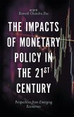 The Impacts of Monetary Policy in the 21st Century: Perspectives from Emerging Economies