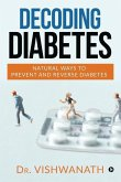 Decoding Diabetes: Natural Ways to Prevent and Reverse Diabetes