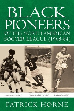 Black Pioneers of the North American Soccer League (1968-84). - Horne, Patrick