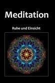 Meditation: Ruhe Und Einsicht / 150 Seiten / Punktraster / Din A5+ (15,24 X 22,86 CM) / Mandala Cover Design