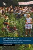 Greening Democracy: The Anti-Nuclear Movement and Political Environmentalism in West Germany and Beyond, 1968-1983