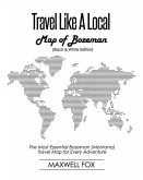 Travel Like a Local - Map of Bozeman (Black and White Edition): The Most Essential Bozeman (Montana) Travel Map for Every Adventure