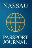 Nassau Passport Journal: Blank Lined Nassau (the Bahamas) Travel Journal/Notebook/Diary - Great Nassau (the Bahamas) Gift/Present/Souvenir for